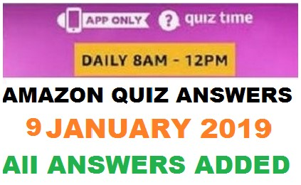 Amazon Quiz 9 January 2019 Answers Today