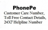 PhonePe Customer Care Number 2020 Toll Free 24×7 Helpline Contact Details